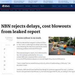 NBN rejects delays, cost blowouts from leaked report - Telco/ISP - iTnews