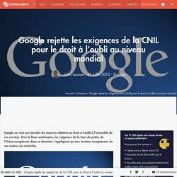 Google rejette les exigences de la CNIL pour le droit à l'oubli au niveau mondial - Sciences