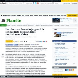 LE MONDE 21/05/12 Les choux au formol rejoignent la longue liste des scandales sanitaires en Chine