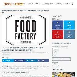 Rejoignez la Food Factory, 1er coworking culinaire à Lyon
