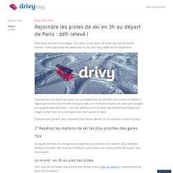 Rejoindre les pistes de ski en 3h au départ de Paris : défi relevé !