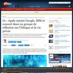 IA : Apple rejoint Google, IBM et consort dans un groupe de réflexion sur l'éthique et la vie privée - ZDNet