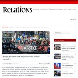 Budget du Québec 2016 : Réjouissez-vous, on vous consulte… - Blogue - Revue Relations