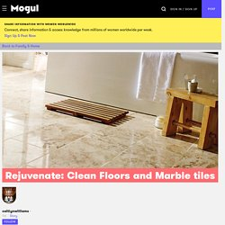 Rejuvenate: Clean Floors and Marble tiles - Mogul