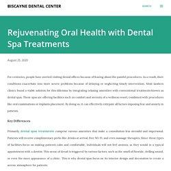 Rejuvenating Oral Health with Dental Spa Treatments