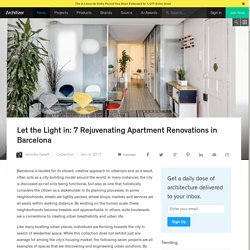 Let the Light in: 7 Rejuvenating Apartment Renovations in Barcelona