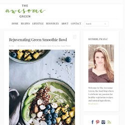 Rejuvenating Green Smoothie Bowl