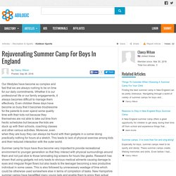 Rejuvenating Summer Camp For Boys In England