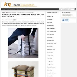 Home Rejuvenation (by KNQ Associates): HANDS-ON SUNDAY: FURNITURE MADE OUT OF USED BOOKS
