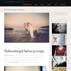 Reklamefotograf Aarhus - Fotograf Aarhus