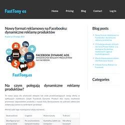 Nowy format reklamowy na Facebooku: dynamiczne reklamy produktów