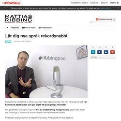 Lär dig nya språk rekordsnabbt - Mattias Ribbing