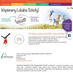 Centrum Rekreacyjne FABIANOWO SPORT & BEAUTY: 5% rabatu na zajęcia Zumba Kids i sztuki walki Muai Thai – Wspieramy Lokalne Szkoly