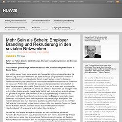 Mehr Sein als Schein: Employer Branding und Rekrutierung in den sozialen Netzwerken.