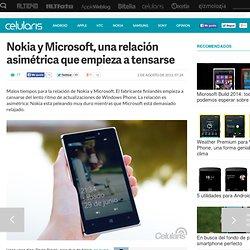 La relación de Nokia y Microsoft es asimétrica y se está tensando