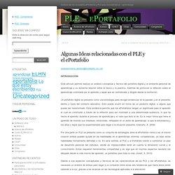 Algunas Ideas relacionadas con el PLE y el ePortafolio « PLE – ePortafolio