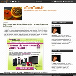 Relance mail suite à abandon de panier : le mauvais exemple de Pixmania - eTamTam.fr