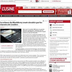 La relance du BlackBerry court-circuitée par les émeutes de Londres