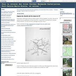 Lignes de chemin de fer dans le 47 - Pour la relance des voies ferrées Marmande-Casteljaloux, Port-Sainte-Marie-Riscle, et autres !