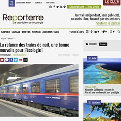 19 fév. 2021 La relance des trains de nuit, une bonne nouvelle pour l'écologie!