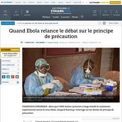LE FIGARO 11/08/14 Quand Ebola relance le débat sur le principe de précaution