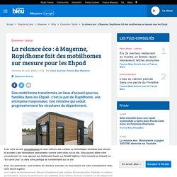 La relance éco : à Mayenne, Rapidhome fait des mobilhomes sur mesure pour les Ehpad