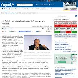 """Le Brésil menace de relancer la """"guerre des devises"""""""