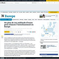 Un plan de 315 milliards d'euros pour relancer l'investissement en Europe