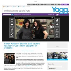 Hanan Kattan et Shamim Sarif veulent relancer «I Can't Think Straight» en websérie