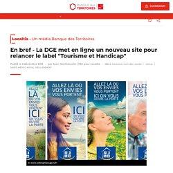 """La DGE met en ligne un nouveau site pour relancer le label """"Tourisme et Handicap""""- Localtis - 3 novembre 2018 - Jean-Noël Escudé"""