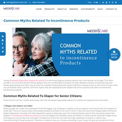 Common Myths Related To Incontinence Products