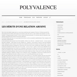 LES DÉBUTS D'UNE RELATION ABUSIVE