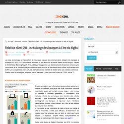 Relation client 2.0 : le challenge des banques à l'ère du digital