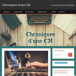 Relation client 2.0 – Chroniques d'une CM