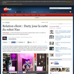 Relation client : Darty joue la carte du robot Nao