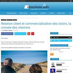 Relation client et commercialisation des loisirs, la croisée des chemins