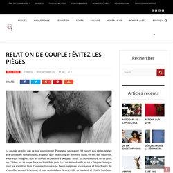Relation de couple : évitez les pièges - Néo-Masculin