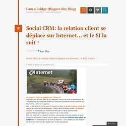 Social CRM: la relation client se déplace sur Internet… et le SI la suit !