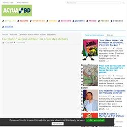 La relation auteur-éditeur au cœur des débats - ActuaBD