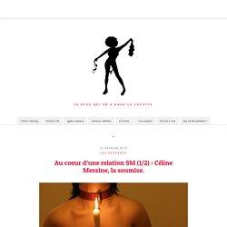 Au coeur d'une relation SM (1/2) : Céline Messine, la soumise. - Desculottees