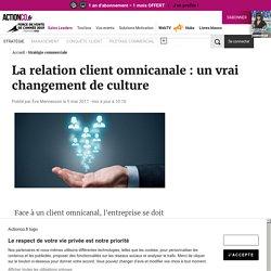 La relation client omnicanale : un vrai changement de culture