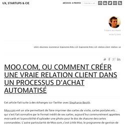 Moo.com, ou comment créer une vraie relation client dans un processus d'achat automatisé