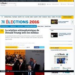 La relation schizophrénique de Donald Trump avec les médias