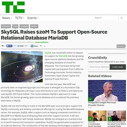 SkySQL Raises $20M To Support Open-Source Relational Database MariaDB