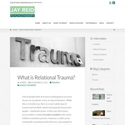 What is Relational Trauma? - Jay Reid Psychotherapy Blog
