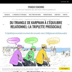 Du triangle de Karpman à l'équilibre relationnel: la triplette prosociale