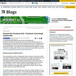 Comprendre Facebook (2/3) : Facebook, technologie relationnelle