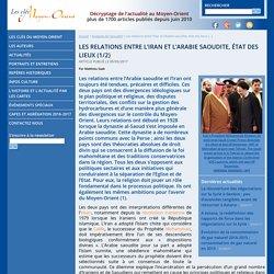 Les relations entre l'Iran et l'Arabie saoudite, état des lieux (1/2)
