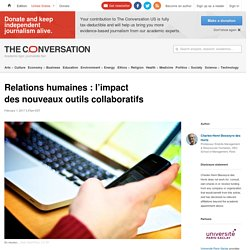 Relations humaines: l'impact desnouveaux outilscollaboratifs