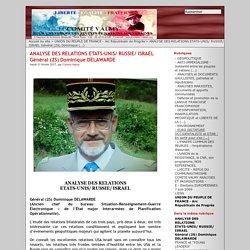 ANALYSE DES RELATIONS ETATS-UNIS/ RUSSIE/ ISRAEL Général (2S) Dominique DELAWARDE